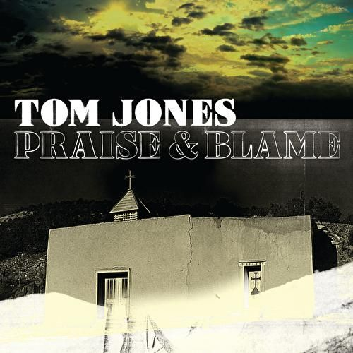 Play & Download Praise & Blame by Tom Jones | Napster