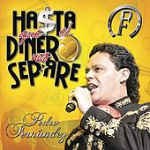 Play & Download Hasta Que El Dinero Nos Separe by Pedro Fernandez | Napster