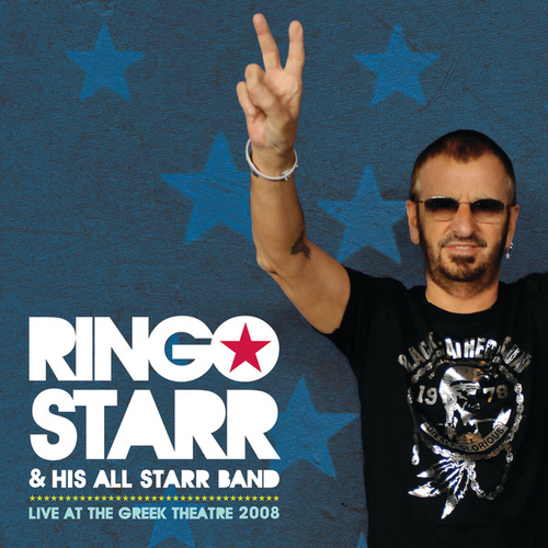 Play & Download Live At The Greek Theatre 2008 by Ringo Starr | Napster
