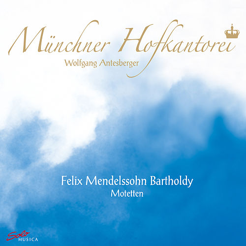 Play & Download Mendelssohn: Motets by Wolfgang Antesberger | Napster