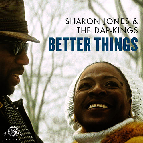 Play & Download Better Things by Sharon Jones & The Dap-Kings | Napster