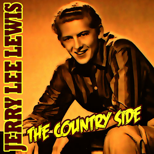 The Country Side by Jerry Lee Lewis