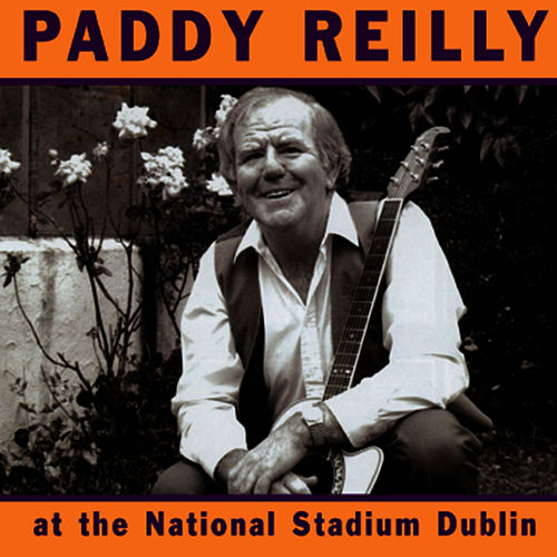 Live At The National Stadium Dublin by Paddy Reilly