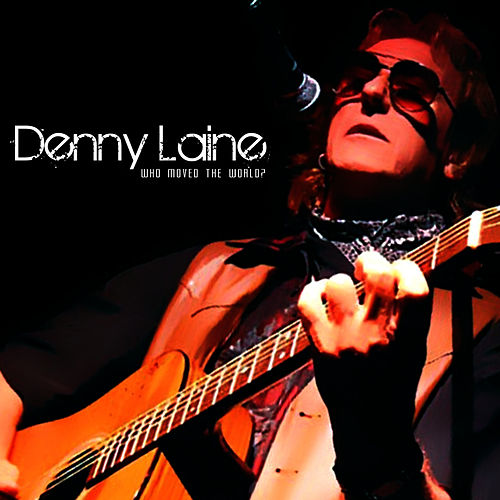 Play & Download Who Moved The World? by Denny Laine | Napster