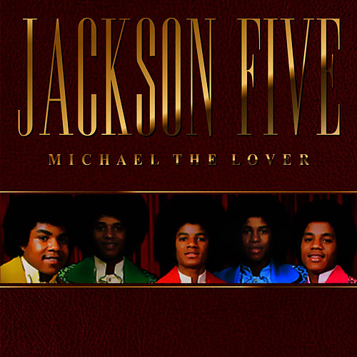 Play & Download Michael The Lover by The Jackson 5 | Napster