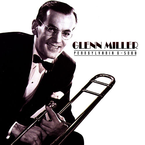 Play & Download Pennsylvania 6-5000 by Glenn Miller | Napster