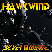 Play & Download Silver Machine by Hawkwind | Napster