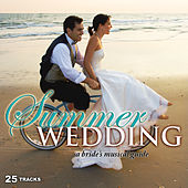 Play & Download Summer Wedding: A Bride's Musical Guide by Various Artists | Napster