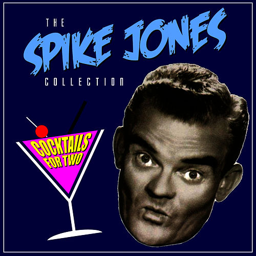 Clink, Clink, Another Drink by Spike Jones
