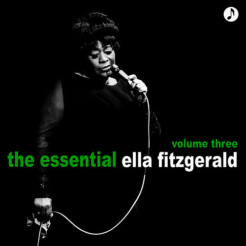 The Essential Volume 3 by Ella Fitzgerald