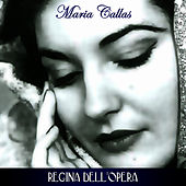 Play & Download Maria Regina Dell'Opera by Maria Callas | Napster