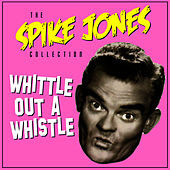 When Yuba Plays The Rhumba On The Tuba by Spike Jones