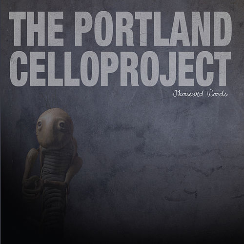 Play & Download Thousand Words by Portland Cello Project | Napster