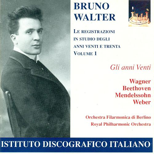 Orchestral Music - Beethoven, L. Van / Mendelssohn, Felix / Weber, C.M. Von  (Studio Recordings - 1920's and 30's, Vol. 1) (Walter) (1924-1927) by Bruno Walter