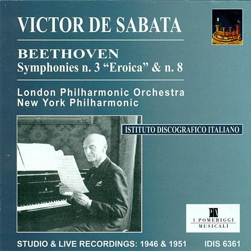 Play & Download Beethoven, L. Van: Symphonies Nos. 3 and 8 (De Sabata) (1946, 1951) by Victor de Sabata | Napster