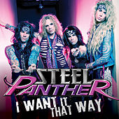 Play & Download I Want It That Way by Steel Panther | Napster