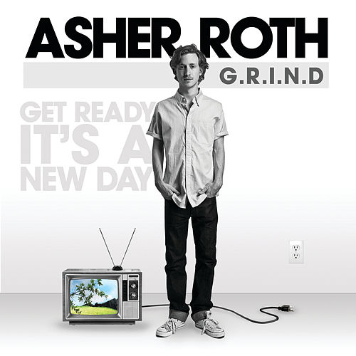 Play & Download G.R.I.N.D. (Get Ready It's A New Day) by Asher Roth | Napster