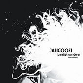 Play & Download Barefoot Wanderer Remixes Part 2 by Jahcoozi | Napster