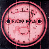 Play & Download Ruido Rosa by Pato Fu   Napster