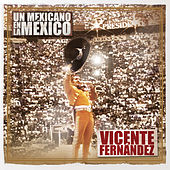 Play & Download Un Mexicano En La México - Vicente Fernández by Vicente Fernández | Napster