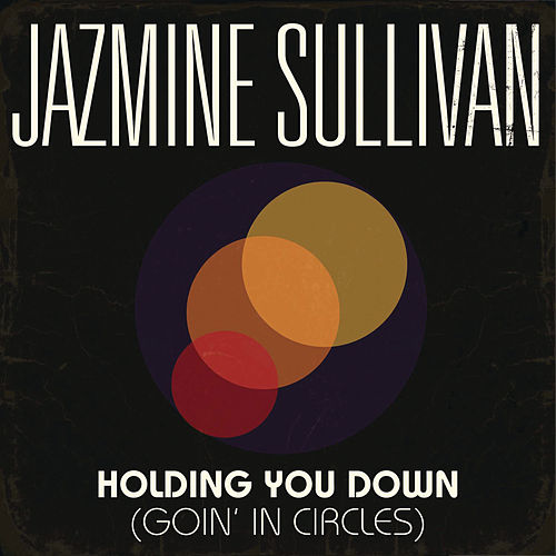Play & Download Holding You Down (Goin' In Circles) by Jazmine Sullivan | Napster