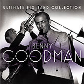 Ultimate Big Band Collection: Benny Goodman by Various Artists