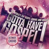 Gotta Have Gospel! Ultimate Choirs von Various Artists