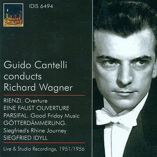 Wagner, R.: Overture To Rienzi / A Faust Overture / Good Friday Music / Siegfried's Rhine Journey / Siegfried Idyll (Cantelli) (1951-1956) by Guido Cantelli