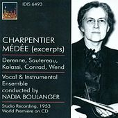 Play & Download Charpentier, M.-A.: Medee / Monteverdi, C.: Madrigals (Boulanger) (1937, 1953) by Various Artists | Napster