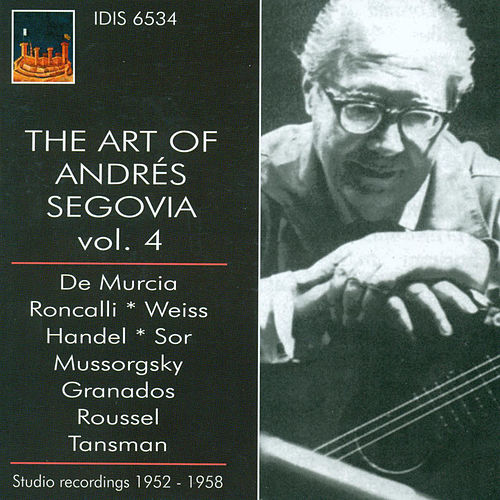 Play & Download Guitar Recital: Segovia, Andres - Murcia, S. / Roncalli, L. / Weiss, S.L. / Handel, G.F. / Sor, F. (The Art of Andres Segovia, Vol. 4) (1952-1958) by Andres Segovia | Napster