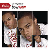 Play & Download Playlist: The Very Best Of Bow Wow by Bow Wow | Napster