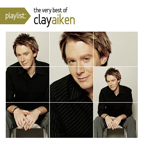 Playlist: The Very Best Of Clay Aiken by Clay Aiken