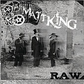 Play & Download Raw by Matt King | Napster