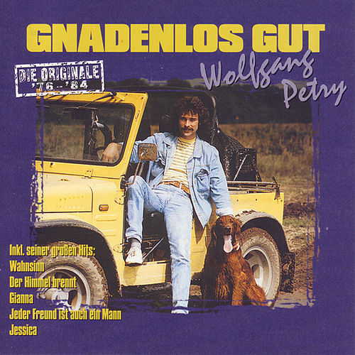 Play & Download Gnadenlos Gut '76-'84 by Wolfgang Petry | Napster