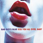 Kiss You All Over, Baby by Bad Boys Blue