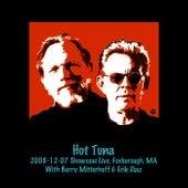 Play & Download 2008-12-07 Showcase Live, Foxborough, MA by Hot Tuna | Napster