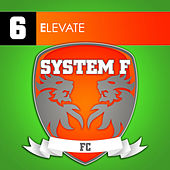 Play & Download Elevate by System F | Napster