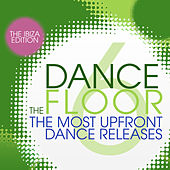 The Dance Floor, Vol. 6 - The Ibiza Edition by Various Artists