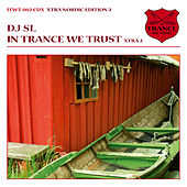 Play & Download In Trance We Trust - Nordic Edition 2 by Various Artists | Napster