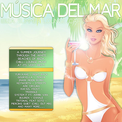 Musica Del Mar - Ibiza Summer Lounge Café by Various Artists