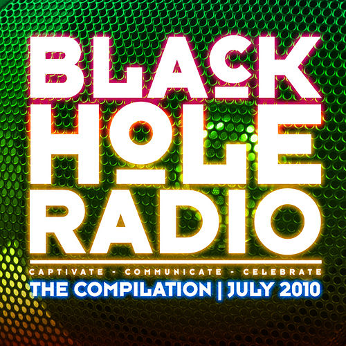 Play & Download Black Hole Radio July 2010 by Various Artists | Napster
