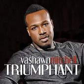 Triumphant by VaShawn Mitchell