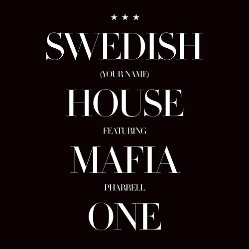 One (Your Name) [feat. Pharrell] by Swedish House Mafia