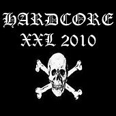 Play & Download Hardcore Xxl 2010 by Various Artists | Napster