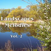 Landscapes Melodies Vol. 2 by Various Artists