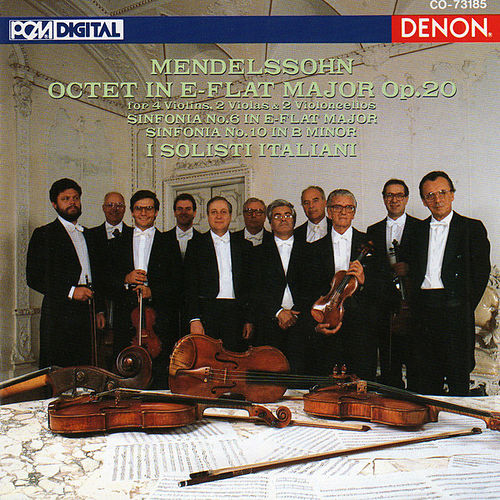 Play & Download Mendelssohn: Octet in E-Flat Major Op. 20, Sinfonias Nos. 6 & 10 by I Solisti Italiani | Napster