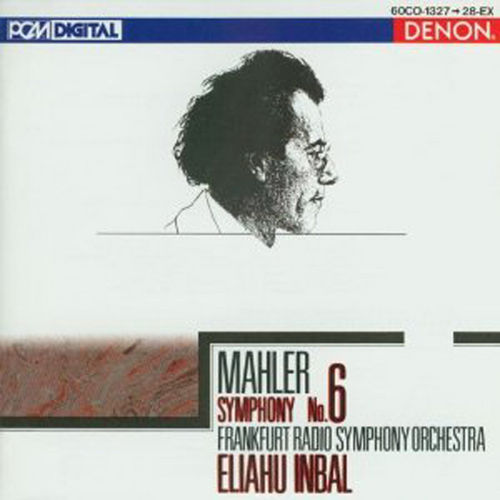 Play & Download Mahler: Symphony No. 6 by Eliahu Inbal | Napster