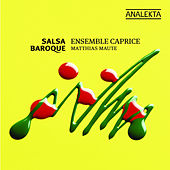Play & Download Salsa Baroque by Ensemble Caprice | Napster