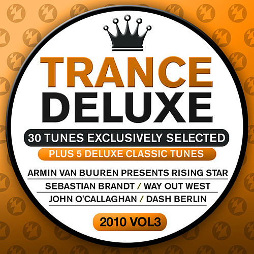 Play & Download Trance Deluxe 2010, Vol. 3 (30 Tunes Exclusively Selected) by Various Artists | Napster