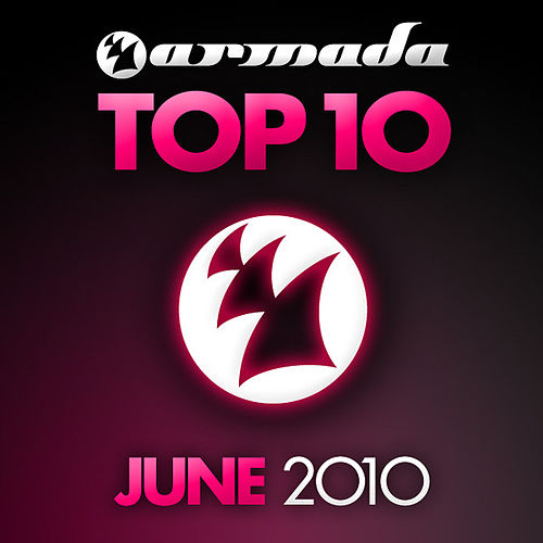 Play & Download Armada Top 10 - June 2010 by Various Artists | Napster